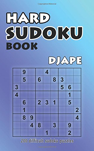 Hard Sudoku Book: 200 Difficult Sudoku Puzzles: Volume 1