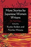 More Stories by Japanese Women Writers: An Anthology (East Gate Books) (0765627337) by Kyoko Selden