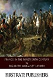 img - for France in the Nineteenth Century book / textbook / text book