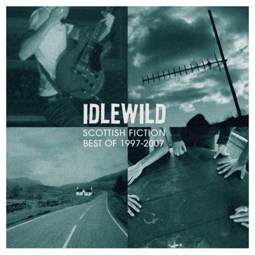 Idlewild - Scottish Fiction: Best of Idlewild 1997-2007 - Zortam Music