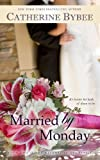 Married by Monday: Book Two of the Weekday Bride Series (Volume 1)
