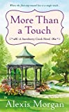 More Than a Touch: A Snowberry Creek