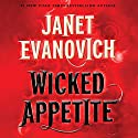 Wicked Appetite (       UNABRIDGED) by Janet Evanovich Narrated by Lorelei King