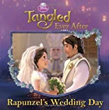 Disney Princess: Tangled Ever After: Rapunzel's Wedding Day (Disney Princess 8x8)
