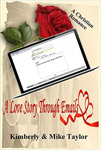 A Love Story through Emails: A True Christian Romance