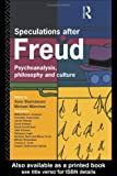 Speculations after Freud :  psychoanalysis, philosophy, and culture /