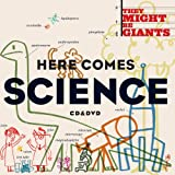 Here Comes Scienceby They Might Be Giants