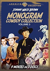 Monogram Cowboy Collection Volume 3: Johnny Mack Brown Classics