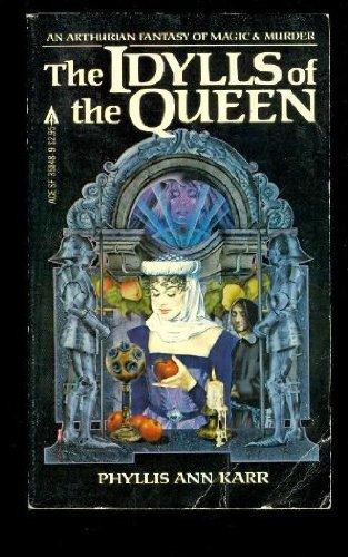 Idylls of the Queen, Phyllis Ann Karr