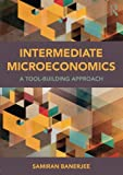 Intermediate Microeconomics: A Tool-Building Approach