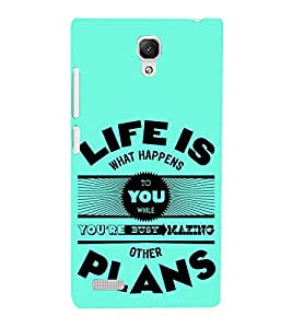 Life is Busy Plans 3D Hard Polycarbonate Designer Back Case Cover for Xiaomi Redmi Note :: Xiaomi Redmi Note 4G