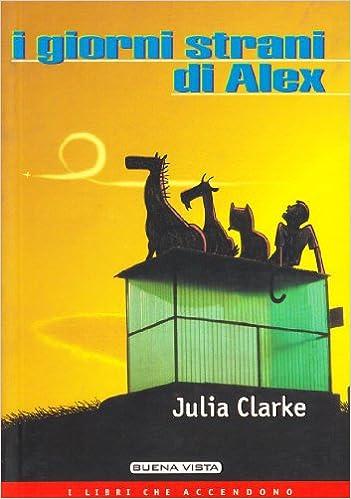 I giorni strani di Alex - edizioni Buena Vista