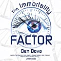The Immortality Factor (       UNABRIDGED) by Ben Bova Narrated by Paul Boehmer, Holly Hawkins, Rosalyn Landor, Scott Peterson, Stefan Rudnicki, Judy Young, Kirk Miller