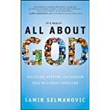 It's Really All About God: How Islam, Atheism, and Judaism Made Me a Better Christian ~ Samir Selmanovic