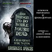 1001 Things to Do While You're Dead | [Lawrence Spencer]