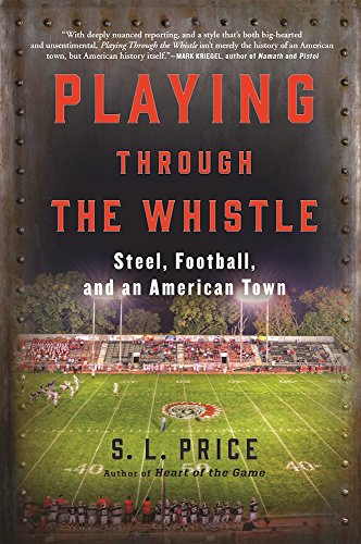 playing-through-the-whistle-steel-football-and-an-american-town