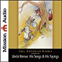 Uncle Remus: His Songs & His Sayings (       UNABRIDGED) by Joel Chandler Harris Narrated by Robin Field