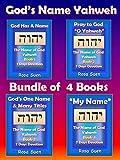 The Name of God Yahweh - Bundle 4 Special L- Book 1, 2, 3, 4: Gods Name Yahweh (Yahweh God)