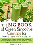 img - for The Big Book of Green Smoothie Cravings for Cleanse, Detox and Weight Loss: Discover the Secrets of