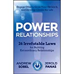 Power Relationships: 26 Irrefutable Laws for Building Extraordinary Relationships | Andrew Sobel,Jerold Panas