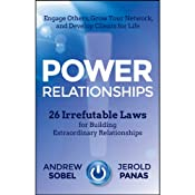 Power Relationships: 26 Irrefutable Laws for Building Extraordinary Relationships | [Andrew Sobel, Jerold Panas]
