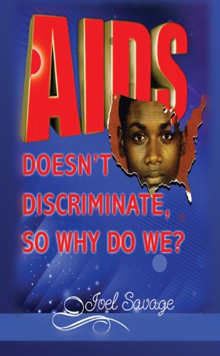 Book: AIDS Doesn't Discriminate, So Why Do We? by Joel Savage