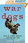 War Dogs: Tales of Canine Heroism, Hi...