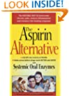 The Aspirin Alternative:  The Natural Way to Overcome Chronic Pain