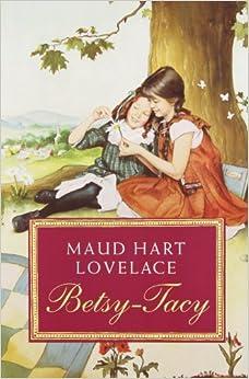 Betsy-Tacy (Betsy-Tacy Books) by Maud Hart Lovelace
