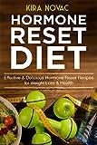 Hormone Reset: Hormone Reset Diet: Effective & Delicious Hormone Reset Recipes for Weight Loss & Health (Hormone Reset, Hormone Reset Diet Cookbook Book 1)