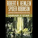 Variable Star Audiobook by Robert A. Heinlein, Spider Robinson Narrated by Spider Robinson