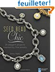 Seed Bead Chic: 25 Elegant Projects I...