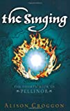The Singing: The Fourth Book of Pellinor (1406308021) by Croggon, Alison