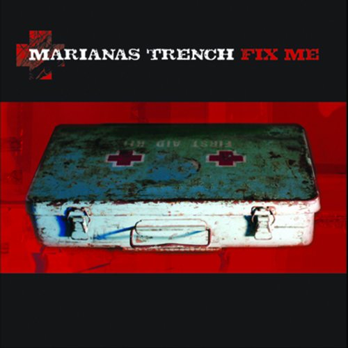 Fix Me by Marianas Trench