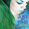 Just for Fins Audiobook by Tera Lynn Childs Narrated by Emily Bauer