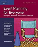 img - for Event Planning for Everyone: Staging Fun, Memorable, and Successful Gatherings (Crisp Fifty Minute Series) book / textbook / text book