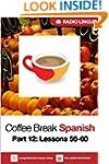 Coffee Break Spanish 12: Lessons 56-6...