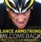 My Comeback: Up Close and Personal (0224083155) by Armstrong, Lance
