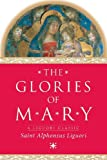 The Glories of Mary (A Liguori Classic)