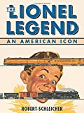The Lionel Legend: An American Icon
