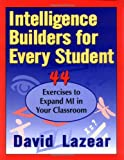 img - for Intelligence Builders for Every Student: 44 Exercises to Expand Multiple Intelligences in Your Classroom book / textbook / text book