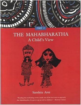 The Mahabharatha: A Child's View: Volume 2 written by Samhita Arni