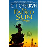 The Faded Sun Trilogy Omnibuspar C. J. Cherryh