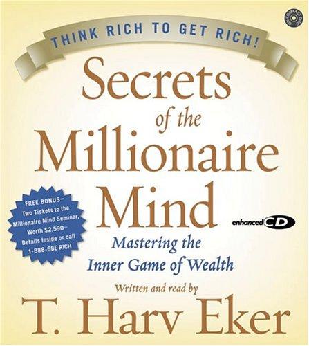 T. Harv Eker - Secrets of the Millionaire Mind: Mastering the Inner Game of Wealth