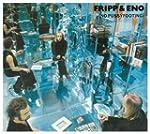 FRIPP & ENO - NO PUSSYFOOTING