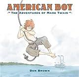 American Boy: The Adventures of Mark Twain