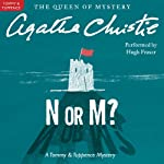 N or M?: A Tommy and Tuppence Mystery (       UNABRIDGED) by Agatha Christie Narrated by Hugh Fraser