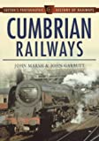 img - for Cumbrian Railways (Sutton's Photographic History of Railways) book / textbook / text book
