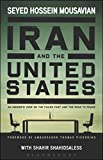 img - for Iran and the United States: An Insider's View on the Failed Past and the Road to Peace book / textbook / text book