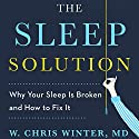 The Sleep Solution: Why You Can't Sleep and How to Fix It Audiobook by W. Chris Winter Narrated by W. Chris Winter